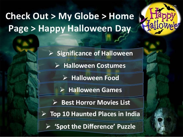 Check Out > My Globe > Home Page > Happy Halloween Day  Significance of Halloween  Halloween Costumes   Halloween Food ...