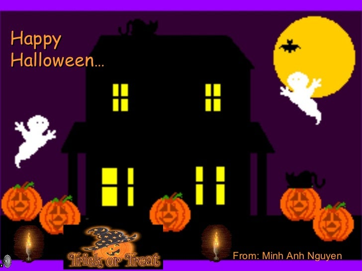 Happy  Halloween … From: Minh Anh Nguyen