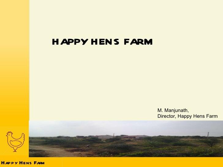 HAPPY HENS FARM M. Manjunath,  Director, Happy Hens Farm