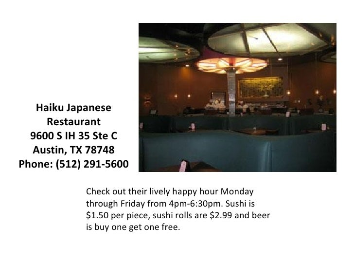 Check out their lively happy hour Monday through Friday from 4pm-6:30pm. Sushi is $1.50 per piece, sushi rolls are $2.99 a...