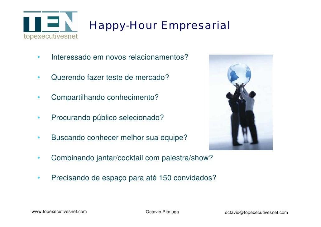 Happy-Hour Empresarial    •     Interessado em novos relacionamentos?    •     Querendo fazer teste de mercado?    •     C...