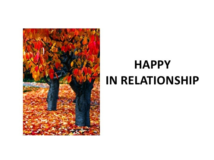 HAPPY IN RELATIONSHIP<br />