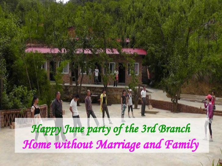 Happy June party of the 3rd BranchHome without Marriage and Family