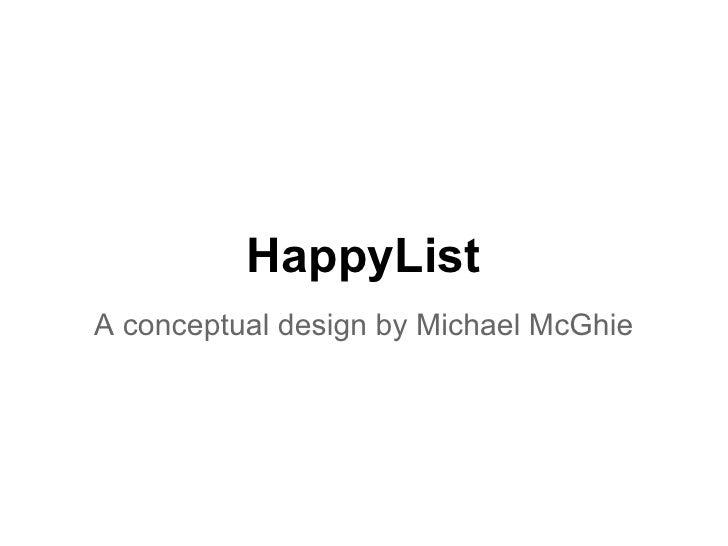 HappyListA conceptual design by Michael McGhie