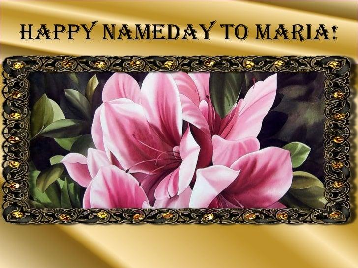 Happy nameday to maria!