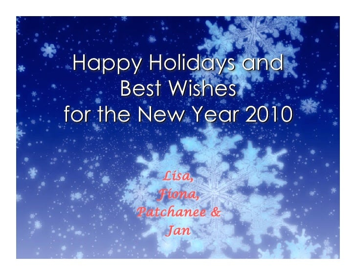 Happy Holidays and       Best Wishes for the New Year 2010           Lisa,         Fiona,       Patchanee &           Jan