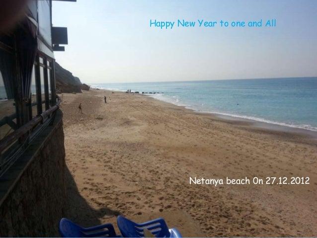 Happy New Year to one and All         Netanya beach 0n 27.12.2012