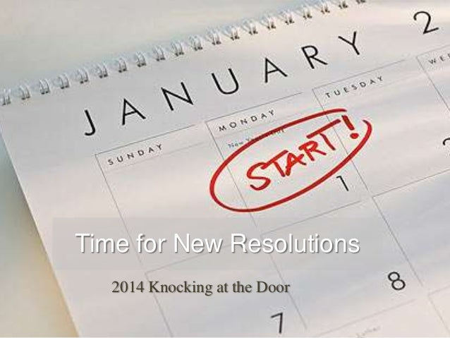 Time for New Resolutions 2014 Knocking at the Door