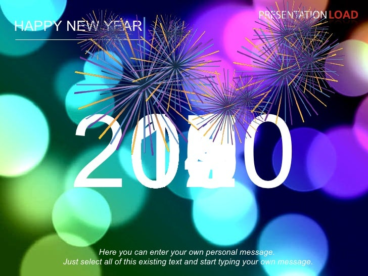 HAPPY NEW YEAR 2010 01 02 05 06 03 04 07 08 09 10 Here you can enter your own personal message.  Just select all of this e...