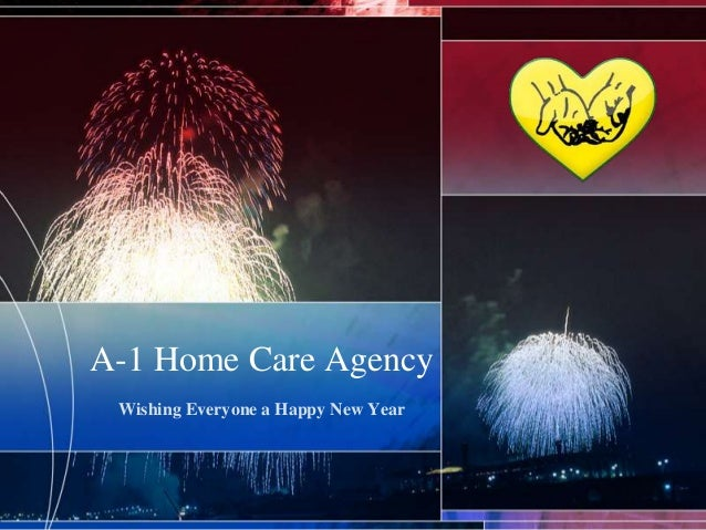 A-1 Home Care Agency Wishing Everyone a Happy New Year