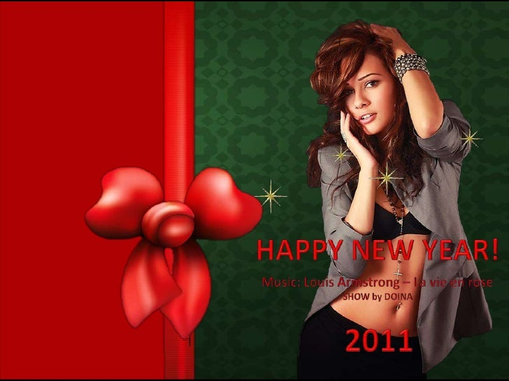 HAPPY NEW YEAR!<br />Music: Louis Armstrong – La vie en rose<br />SHOW by DOINA<br />2011<br />