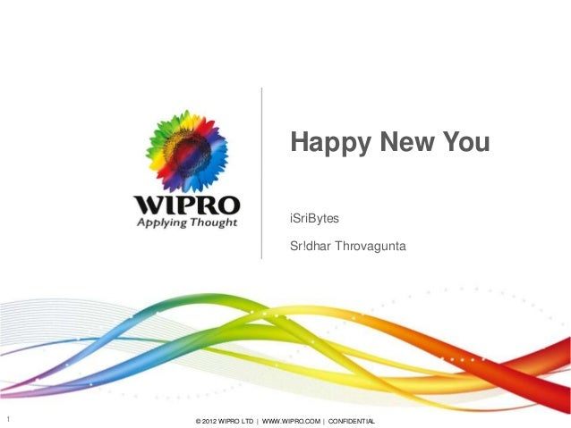 Happy New You iSriBytes Sr!dhar Throvagunta  1  © 2012 WIPRO LTD | WWW.WIPRO.COM | CONFIDENTIAL