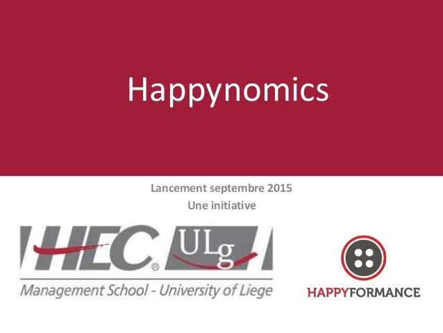 Lancement septembre 2015 Une initiative Happynomics