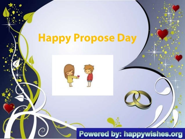 Propose Day SMS       With Every Beat Of My Heart, I Will Love You More And More, After Years Of Togetherness This Is...