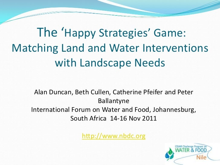 The 'Happy Strategies' Game:Matching Land and Water Interventions       with Landscape Needs    Alan Duncan, Beth Cullen, ...