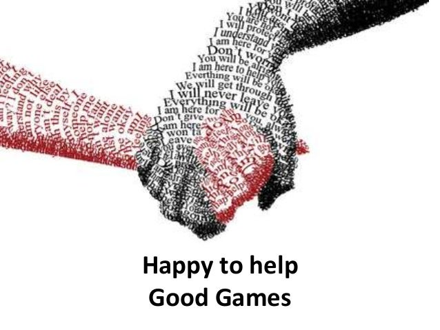 Happy to help Good Games