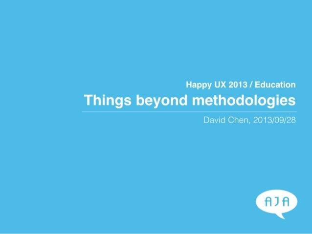 HappyUX Education: Things beyond methodologies