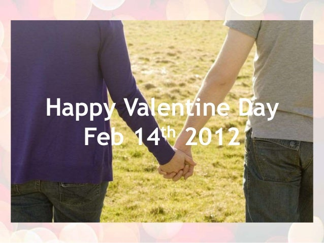 Happy Valentine Day Feb 14th 2012
