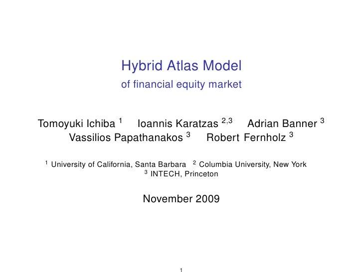 Hybrid Atlas Models of Financial Equity Market