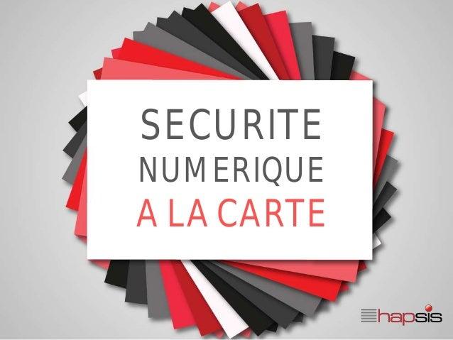SECURITE NUMERIQUE A LA CARTE
