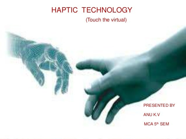 haptic technology Aito is the world's first touch technology that offers a physical experience unlike existing solutions, aito involves both sensing a finger input and providing a haptic response within a single system.
