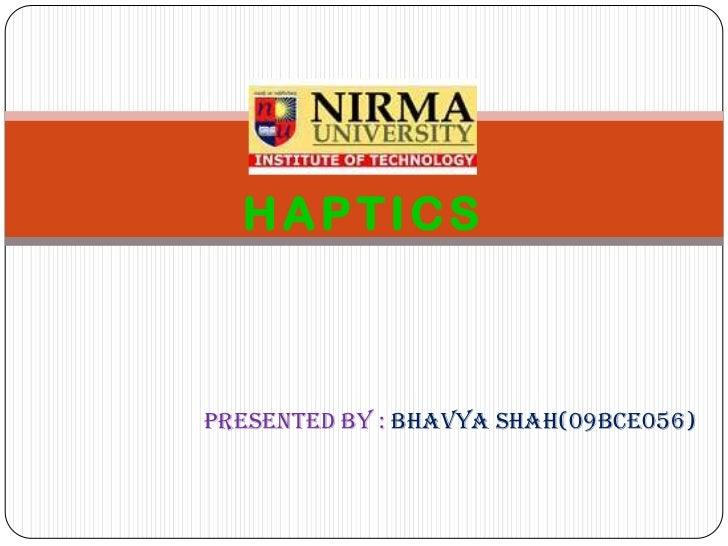 HAPTICSPRESENTED bY : BHAVYA SHAH(09bce056)