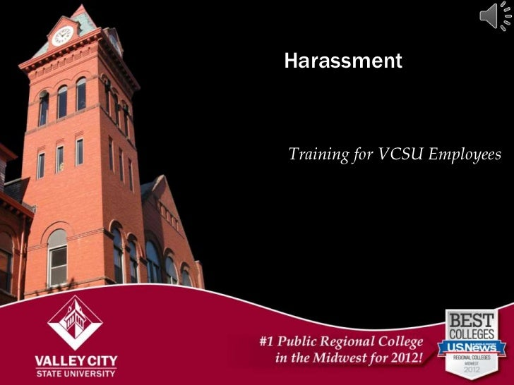 HarassmentHiring/Onboarding Employees           Training for VCSU  in ComplianceMeetings with Supervisors
