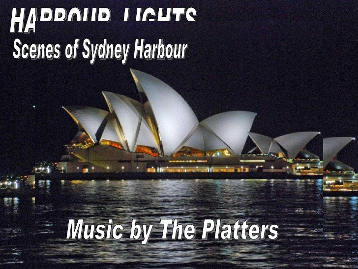 HARBOUR  LIGHTS Scenes of Sydney Harbour Music by The Platters