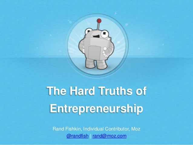 The Hard Truths of Entrepreneurship
