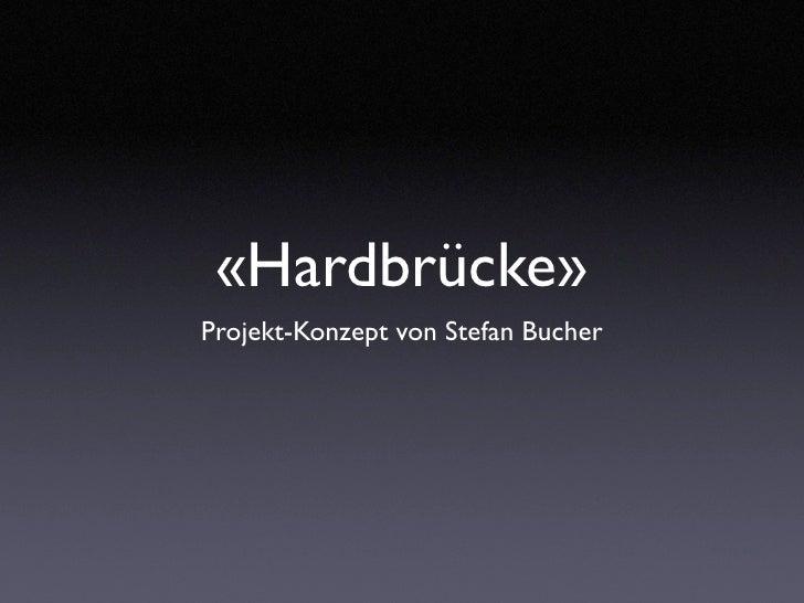 «Hardbrücke» Projekt-Konzept von Stefan Bucher