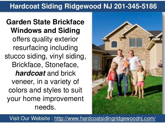 Hardcoat Siding Ridgewood NJ 201-345-5186  Garden State Brickface Windows and Siding offers quality exterior resurfacing i...
