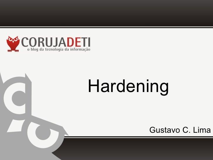 Hardening      Gustavo C. Lima
