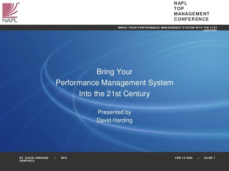Bring Your Performance Management System Into the 21st Century Presented by David Harding