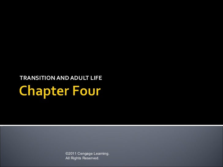 TRANSITION AND ADULT LIFE             ©2011 Cengage Learning.             All Rights Reserved.