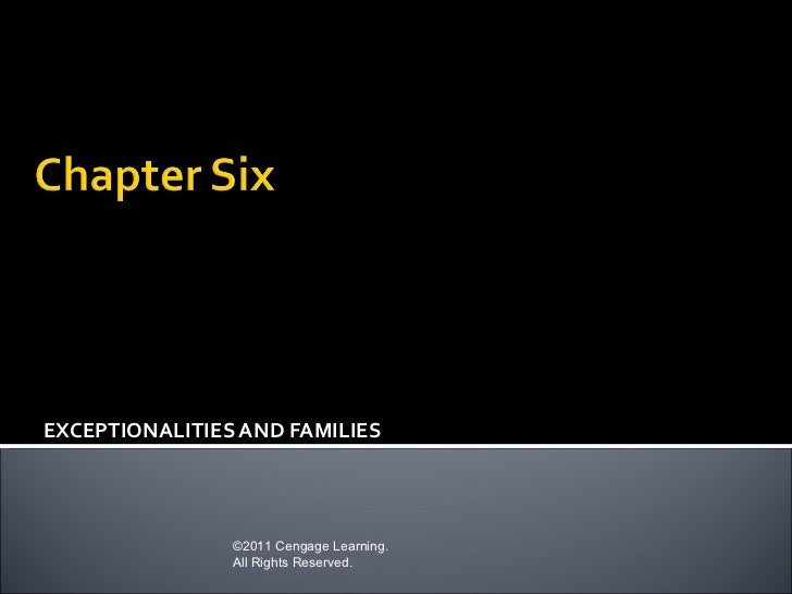 EXCEPTIONALITIES AND FAMILIES                ©2011 Cengage Learning.                All Rights Reserved.