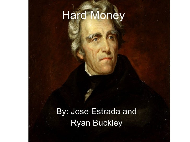 Hard Money By: Jose Estrada and Ryan Buckley