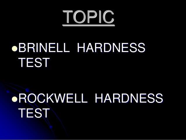 TOPICBRINELL   HARDNESSTESTROCKWELL    HARDNESSTEST