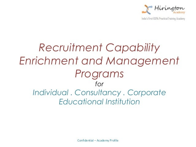 Recruitment CapabilityEnrichment and Management           Programs                           for  Individual . Consultancy...