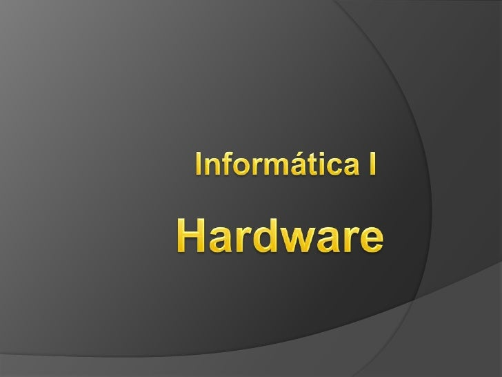 Hardware <br />Informática I<br />