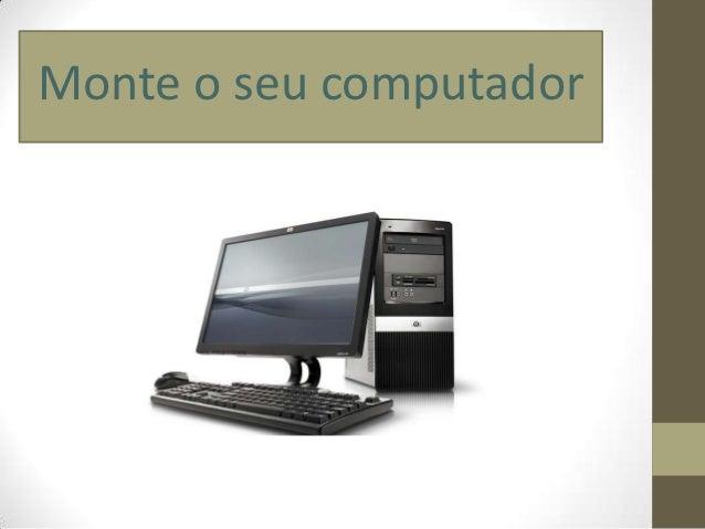 Monte o seu computador