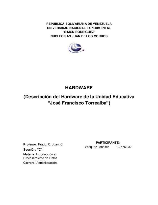 """REPUBLICA BOLIVARIANA DE VENEZUELA UNIVERSIDAD NACIONAL EXPERIMENTAL """"SIMON RODRIGUEZ"""" NUCLEO SAN JUAN DE LOS MORROS HARDW..."""