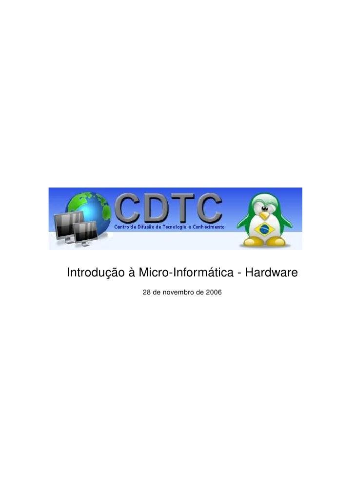 Introdução à Micro-Informática - Hardware              28 de novembro de 2006