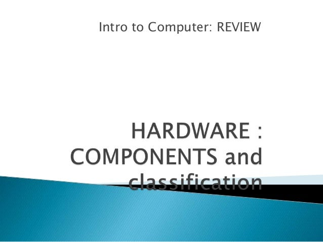 Intro to Computers: Hardware Components
