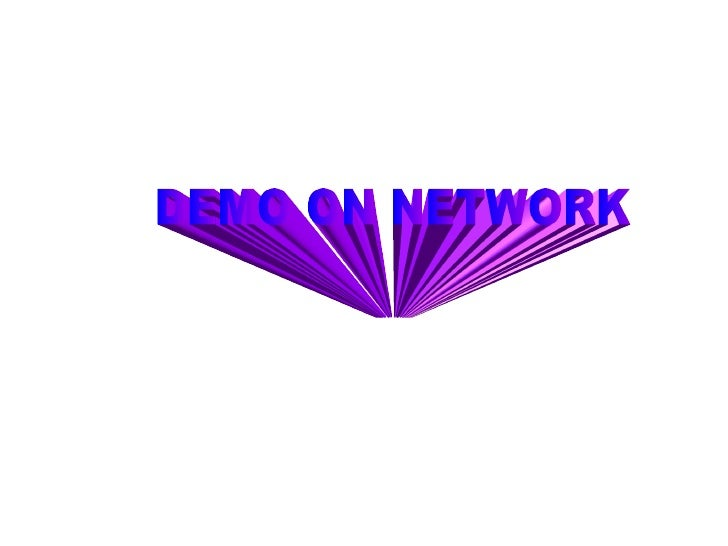 DEMO ON NETWORK