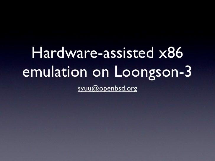 Hardware assited x86 emulation on godson 3