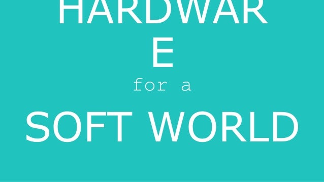 Hardware for a_soft_world_bkup