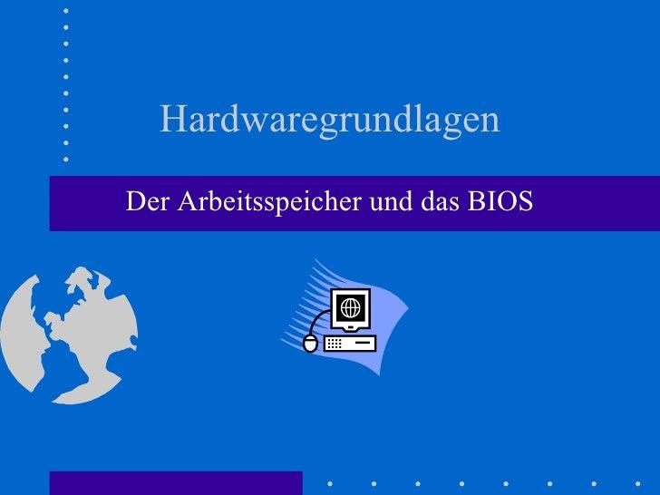 Hardwaregrundlagen Der Arbeitsspeicher und das BIOS