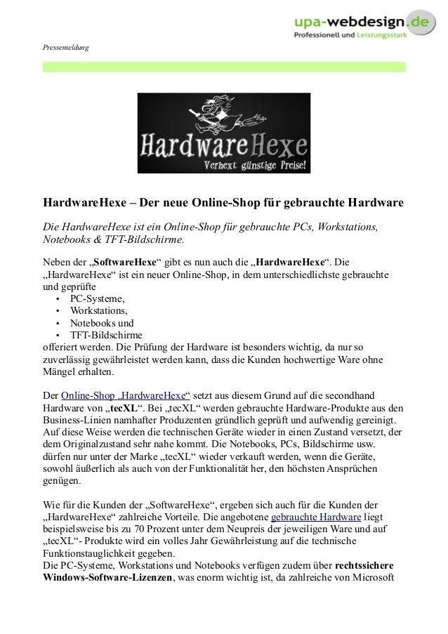 Pressemeldung HardwareHexe – Der neue Online-Shop für gebrauchte Hardware Die HardwareHexe ist ein Online-Shop für gebrauc...