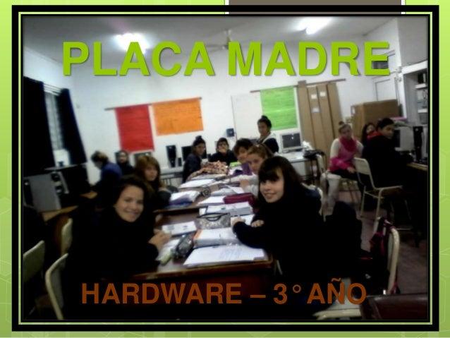 PLACA MADRE HARDWARE – 3° AÑO