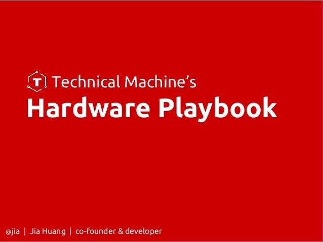 Technical Machine's Hardware Playbook